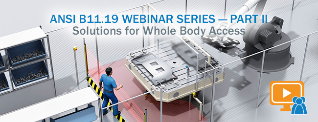 whole body access, Your questions answered about whole body access as addressed in the updated ANSI B11.19 standard